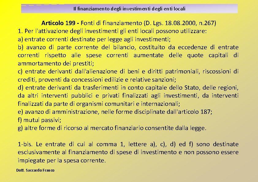 Il finanziamento degli investimenti degli enti locali Articolo 199 - Fonti di finanziamento (D.