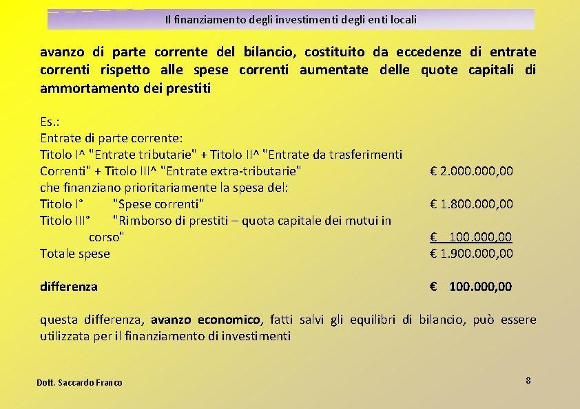 Il finanziamento degli investimenti degli enti locali avanzo di parte corrente del bilancio, costituito
