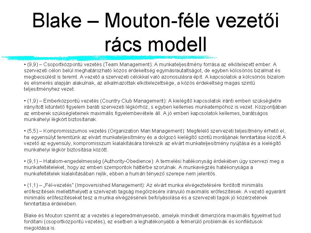 Blake – Mouton-féle vezetői rács modell • (9, 9) – Csoportközpontú vezetés (Team Management):