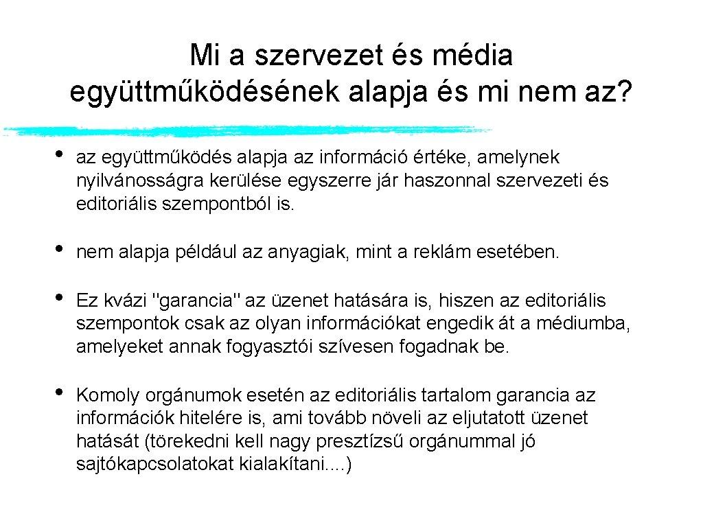 Mi a szervezet és média együttműködésének alapja és mi nem az? • az együttműködés