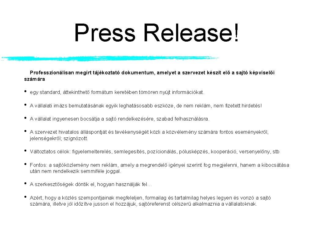 Press Release! Professzionálisan megírt tájékoztató dokumentum, amelyet a szervezet készít elő a sajtó képviselői
