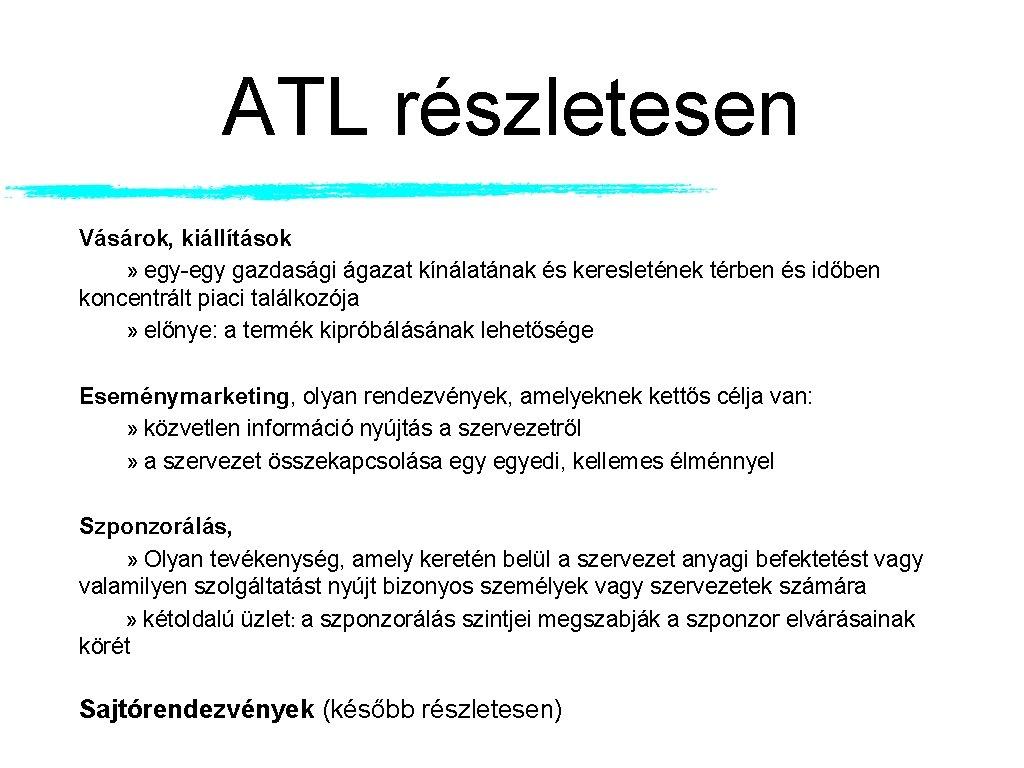 ATL részletesen Vásárok, kiállítások » egy-egy gazdasági ágazat kínálatának és keresletének térben és időben