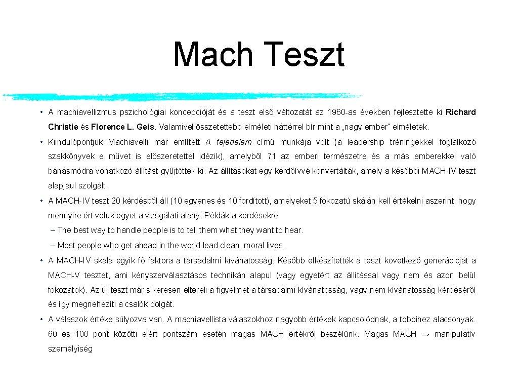 Mach Teszt • A machiavellizmus pszichológiai koncepcióját és a teszt első változatát az 1960