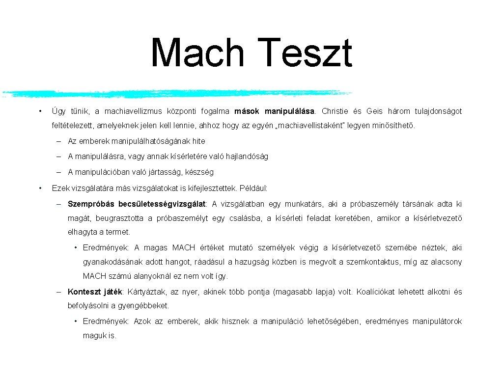 Mach Teszt • Úgy tűnik, a machiavellizmus központi fogalma mások manipulálása. Christie és Geis