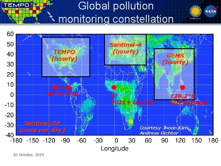 Global pollution monitoring constellation TEMPO (hourly) 80 -115°W Sentinel-5 P (once per day) 10