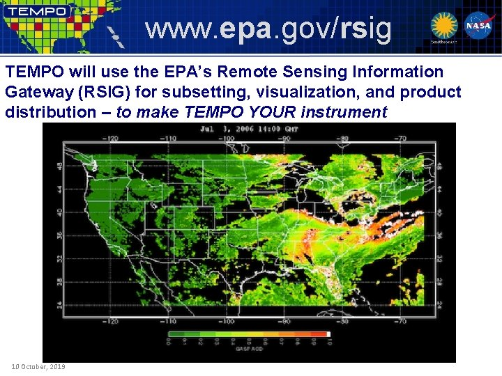 www. epa. gov/rsig TEMPO will use the EPA's Remote Sensing Information Gateway (RSIG) for