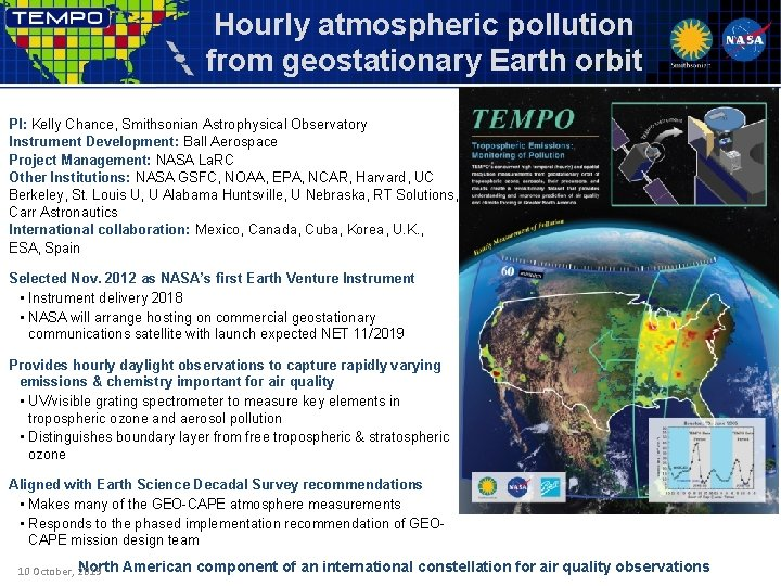 Hourly atmospheric pollution from geostationary Earth orbit PI: Kelly Chance, Smithsonian Astrophysical Observatory Instrument