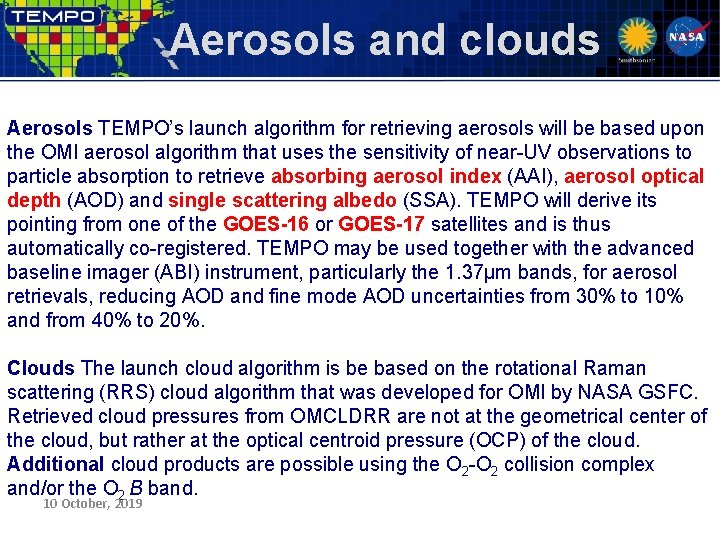Aerosols and clouds Aerosols TEMPO's launch algorithm for retrieving aerosols will be based upon
