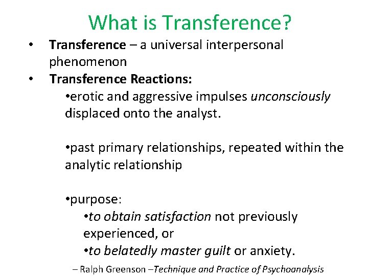 • • What is Transference? Transference – a universal interpersonal phenomenon Transference Reactions: