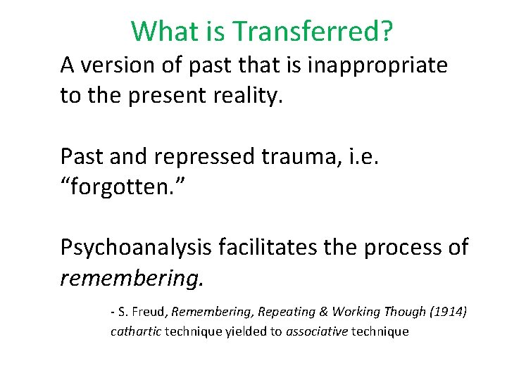 What is Transferred? A version of past that is inappropriate to the present reality.