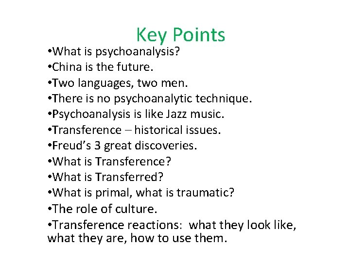 Key Points • What is psychoanalysis? • China is the future. • Two languages,