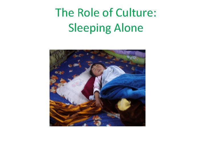 The Role of Culture: Sleeping Alone