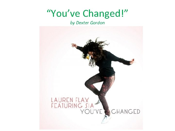 """""""You've Changed!"""" by Dexter Gordon"""