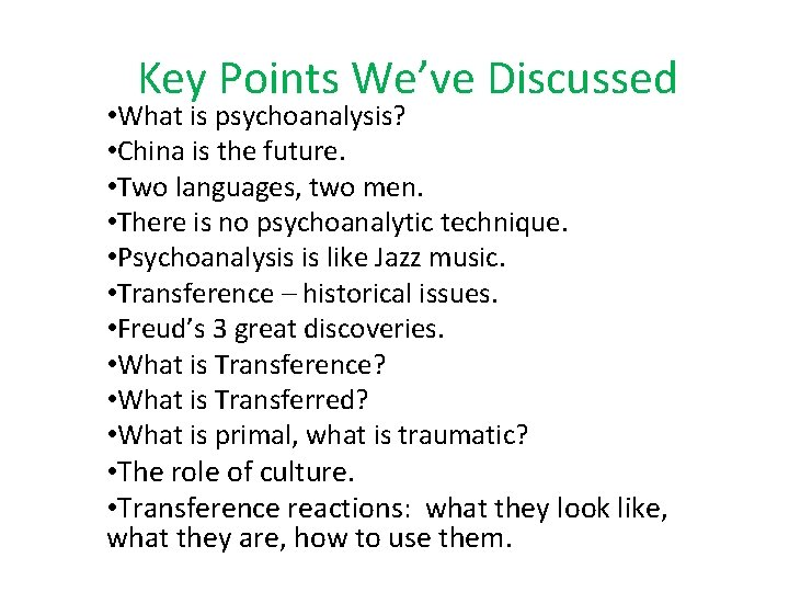 Key Points We've Discussed • What is psychoanalysis? • China is the future. •