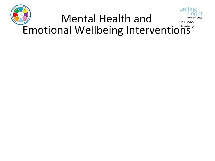 Mental Health and Emotional Wellbeing Interventions in Girvan Academy