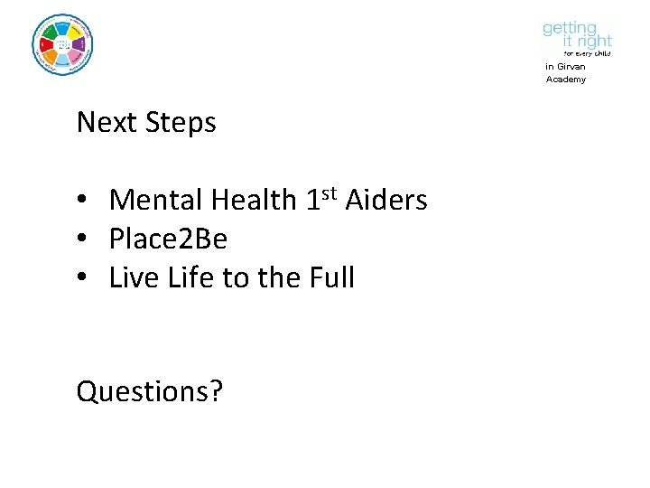 in Girvan Academy Next Steps • Mental Health 1 st Aiders • Place 2