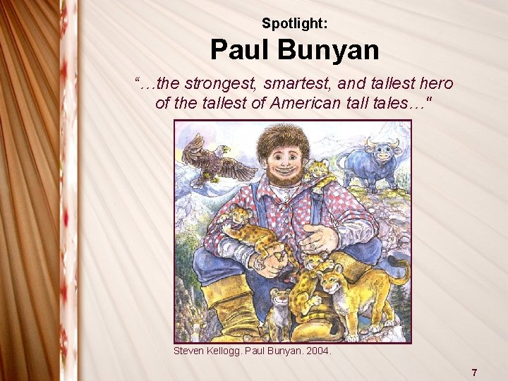 """Spotlight: Paul Bunyan """"…the strongest, smartest, and tallest hero of the tallest of American"""