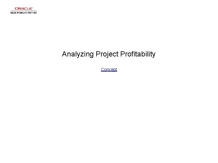 Analyzing Project Profitability Concept