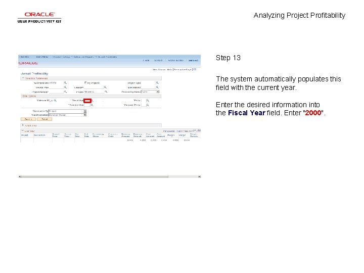 Analyzing Project Profitability Step 13 The system automatically populates this field with the current