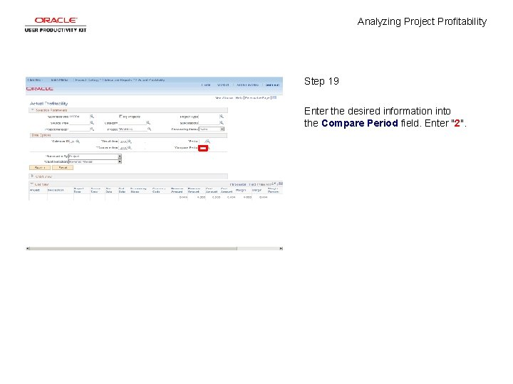 Analyzing Project Profitability Step 19 Enter the desired information into the Compare Period field.