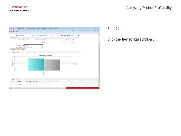 Analyzing Project Profitability Step 24 Click the horizontal scrollbar.