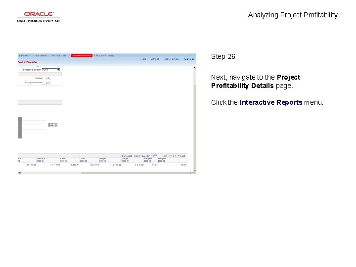 Analyzing Project Profitability Step 26 Next, navigate to the Project Profitability Details page. Click