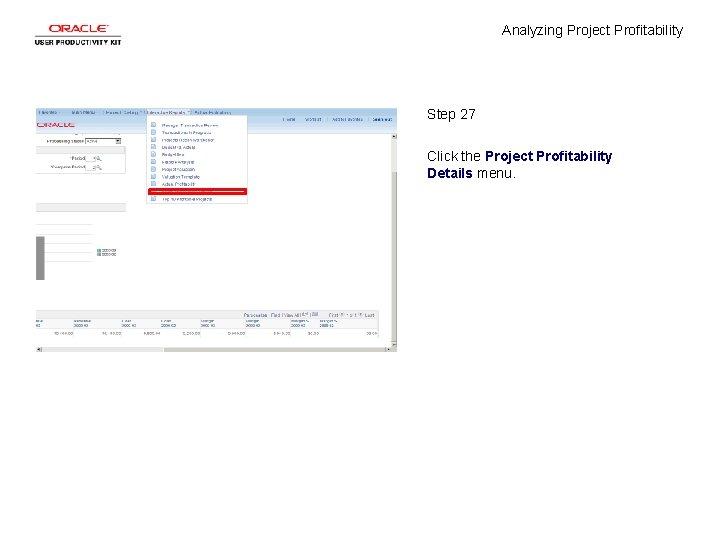 Analyzing Project Profitability Step 27 Click the Project Profitability Details menu.