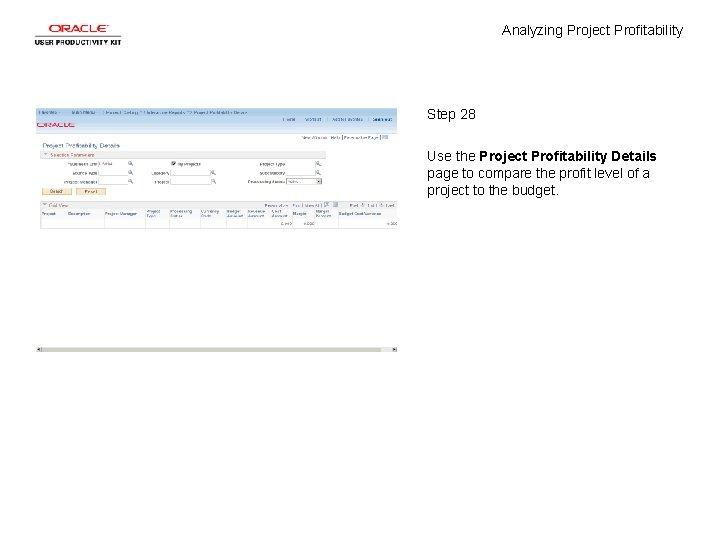 Analyzing Project Profitability Step 28 Use the Project Profitability Details page to compare the