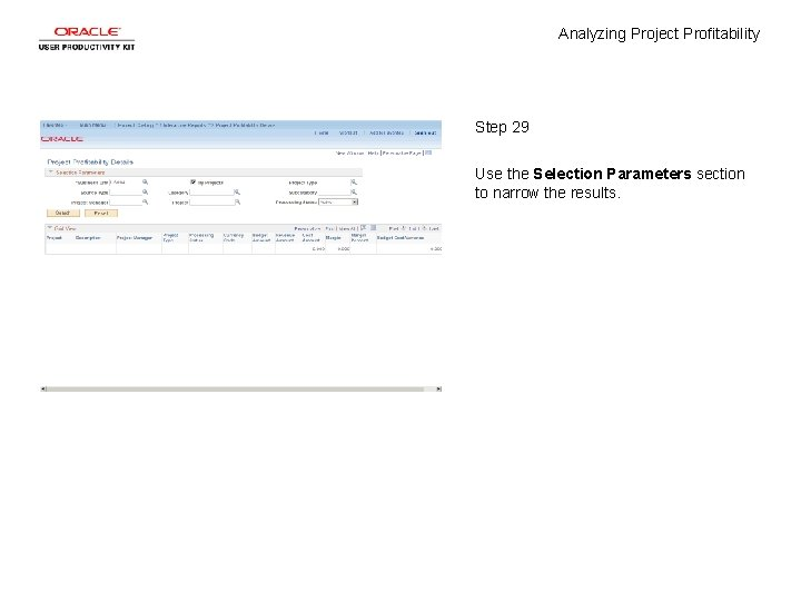 Analyzing Project Profitability Step 29 Use the Selection Parameters section to narrow the results.