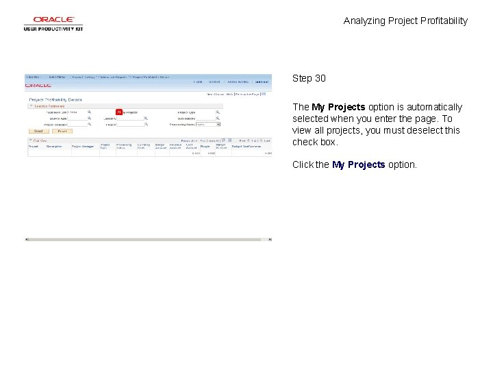 Analyzing Project Profitability Step 30 The My Projects option is automatically selected when you