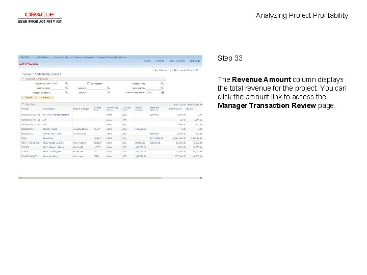 Analyzing Project Profitability Step 33 The Revenue Amount column displays the total revenue for