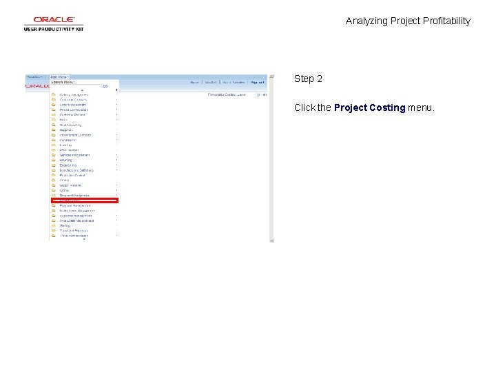 Analyzing Project Profitability Step 2 Click the Project Costing menu.