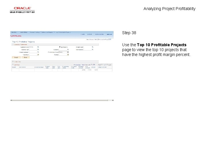 Analyzing Project Profitability Step 38 Use the Top 10 Profitable Projects page to view