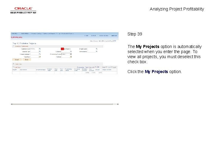 Analyzing Project Profitability Step 39 The My Projects option is automatically selected when you