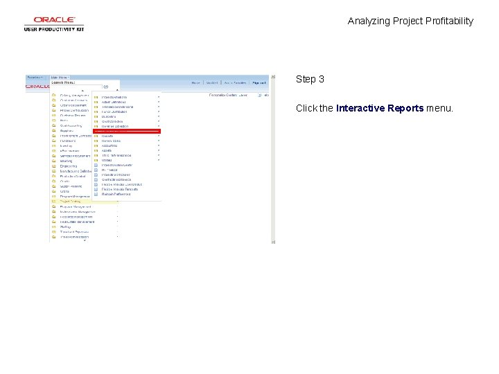Analyzing Project Profitability Step 3 Click the Interactive Reports menu.
