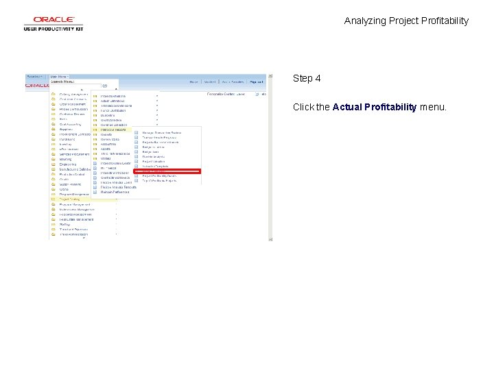 Analyzing Project Profitability Step 4 Click the Actual Profitability menu.