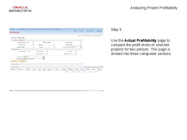 Analyzing Project Profitability Step 5 Use the Actual Profitability page to compare the profit