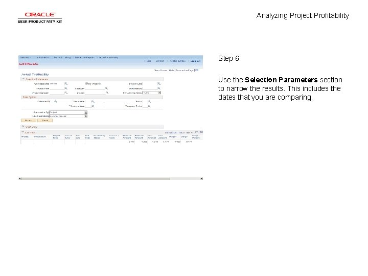 Analyzing Project Profitability Step 6 Use the Selection Parameters section to narrow the results.