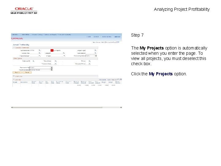 Analyzing Project Profitability Step 7 The My Projects option is automatically selected when you