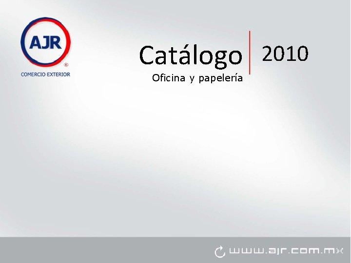 Catálogo Oficina y papelería 2010