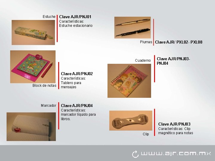 Estuche Clave AJR/PNJ 01 Características: Estuche estacionario Plumas Clave AJR/ PXL 02 - PXL