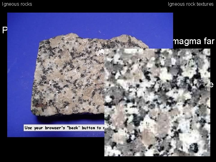Igneous rocks Igneous rock textures Phaneritic rocks – coarse-grained texture • from crystallization of