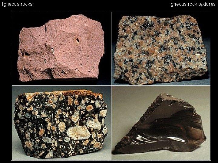 Igneous rocks Igneous rock textures