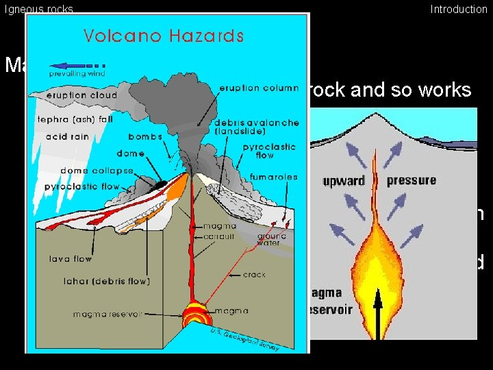 Igneous rocks Introduction Magma • less dense than surrounding rock and so works upward