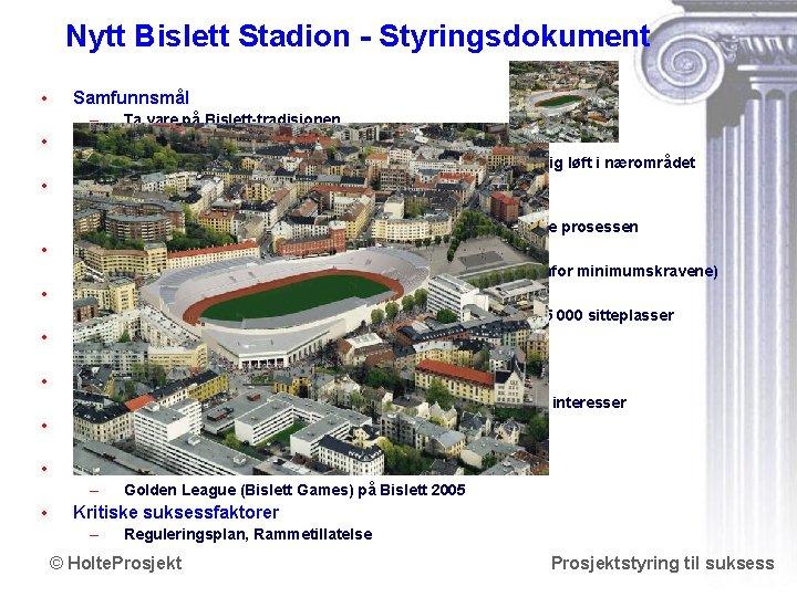 Nytt Bislett Stadion - Styringsdokument • Samfunnsmål – • Effektmål – • Totalentreprisekontrakt Suksesskriterium