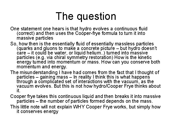 The question One statement one hears is that hydro evolves a continuous fluid (correct)