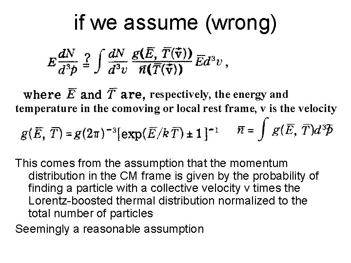 if we assume (wrong) respectively, the energy and temperature in the comoving or local