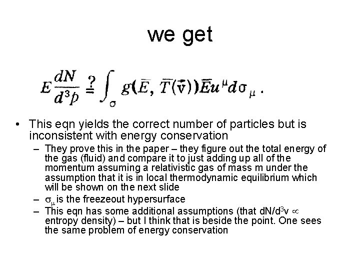 we get • This eqn yields the correct number of particles but is inconsistent