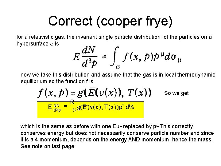 Correct (cooper frye) for a relativistic gas, the invariant single particle distribution of the