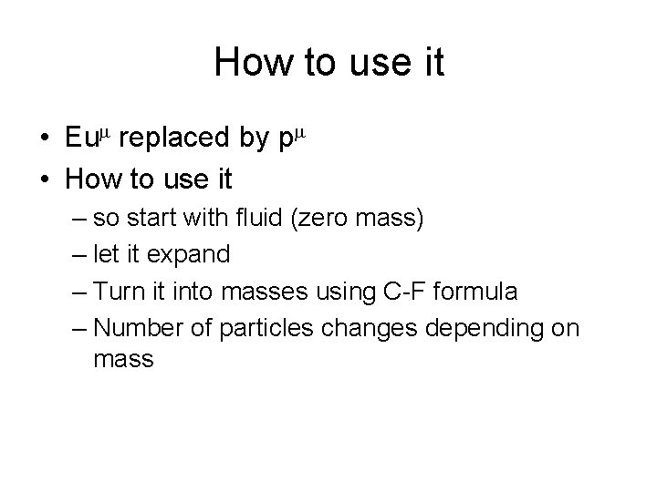 How to use it • Eu replaced by p • How to use it